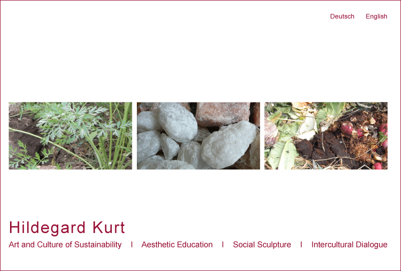 Hildegard Kurt | Art and Culture of Sustainability | Aesthetic Education | Social Sculpture | Intercultural Dialog